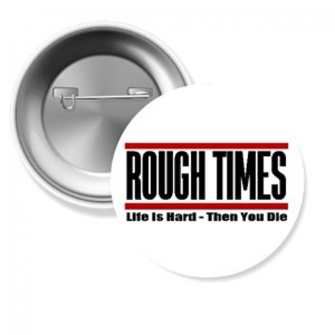 ROUGH TIMES Button - WHITE - 37 mm