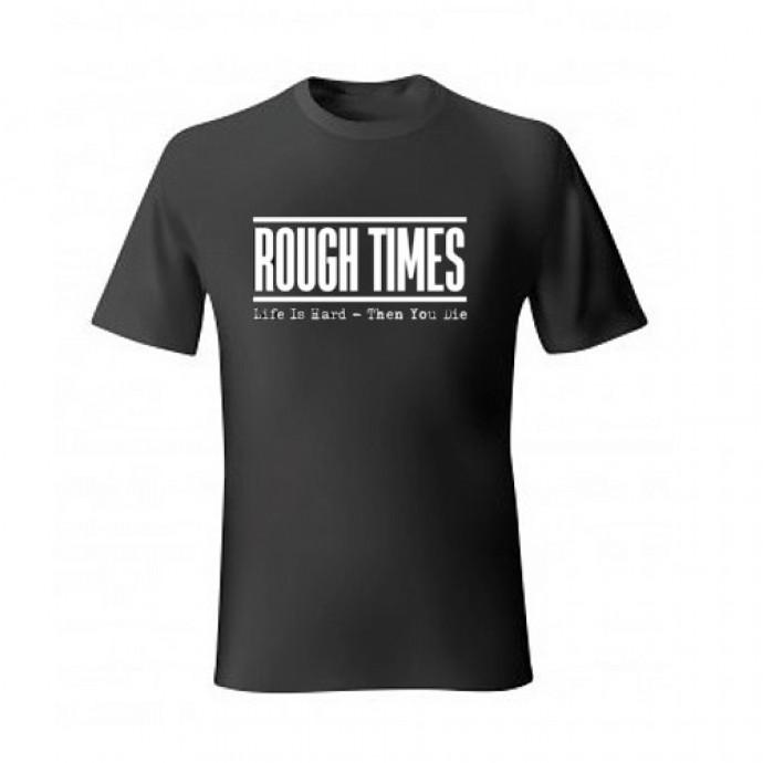 ROUGH TIMES Shirt - BLACK - Various Sizes