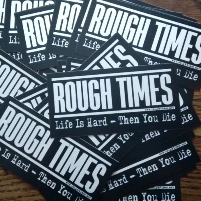 ROUGH TIMES Sticker 05 x 10 cm